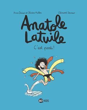 Anatole Latuile T.1 ; c'est parti !
