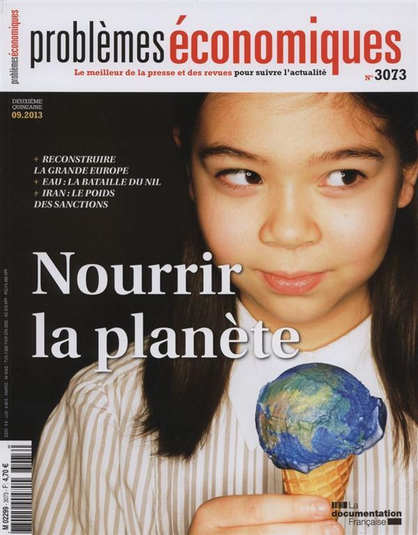 Problemes Economiques T.3073; Nourrir La Planete