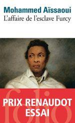 L'affaire de l'esclave Furcy  - Mohammed Aissaoui