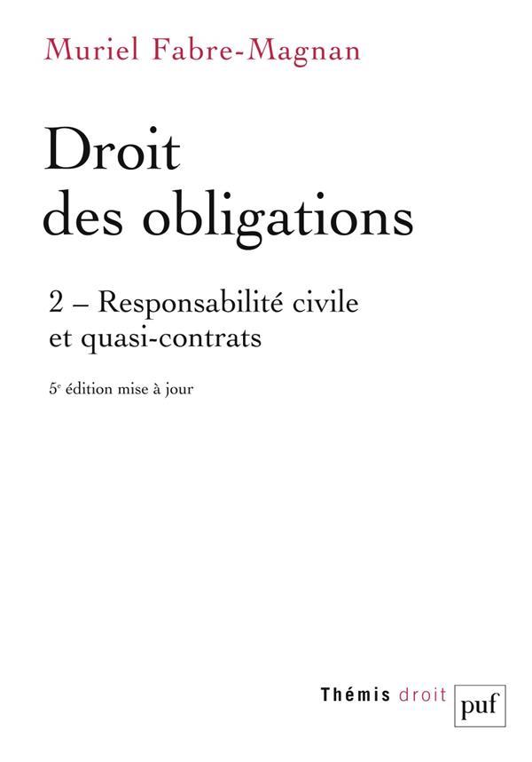 Droit des obligations t.2 ; responsabilité civile et quasi-contrats (5e édition)