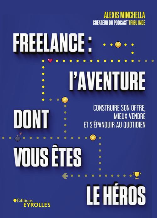 Freelance : l'aventure dont vous êtes le héros