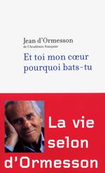 Vente EBooks : Et toi mon coeur pourquoi bats-tu  - Jean d'Ormesson