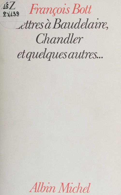Lettres à Baudelaire, Chandler et quelques autres