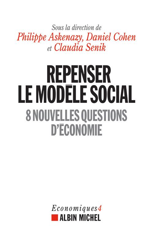 Repenser le modèle social ; 8 nouvelles questions d'économie