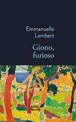 Vente Livre Numérique : Giono, furioso  - Emmanuelle Lambert