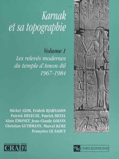 Karnak et sa topographie (1) : les relevés modernes du temple d'Amon-Ré (1967-1984)