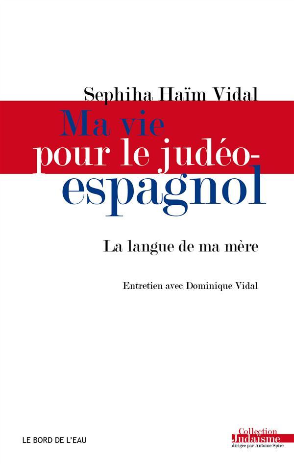 Ma vie pour le judéo-espagnol ; la langue de ma mère, entrerien avec Dominique Vidal