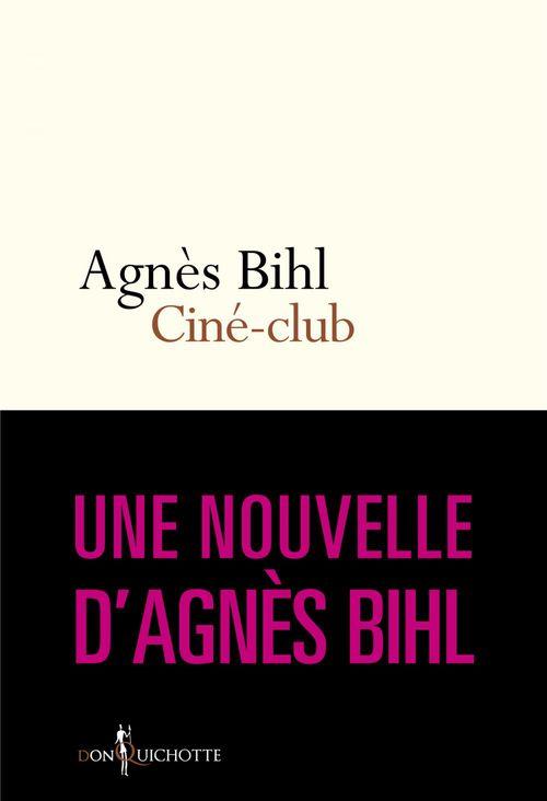 """Ciné-club. Tiré de """"36 heures de la vie d'une femme (parce que 24 c'est pas assez)""""  - Agnès Bihl"""