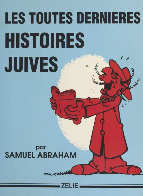 Les toutes dernières histoires juives  - Samuel Abraham