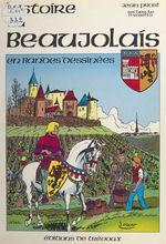 Histoire du Beaujolais en bandes dessinées  - Jean Prost