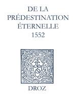 Vente EBooks : Recueil des opuscules 1566. De la prédestination éternelle (1552)  - Jean Calvin - Laurence Vial-Bergon