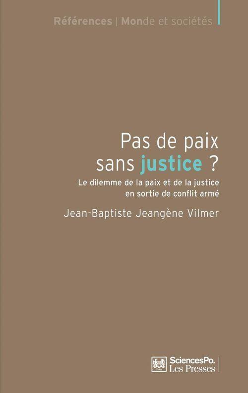 Pas de paix sans justice ? le dilemme de la paix et de la justice en sortie de conflit armé