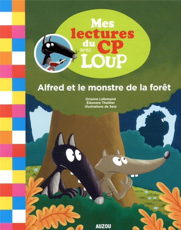 Mes lectures du CP avec Loup ; alfred et le monstre de la foret