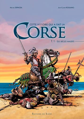 Cette histoire qui a fait la Corse t.1 ; les siècles maudits
