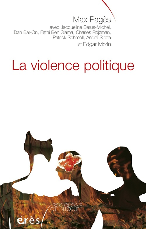 Violence politique ; pour une clinique de la complexite psychosociale