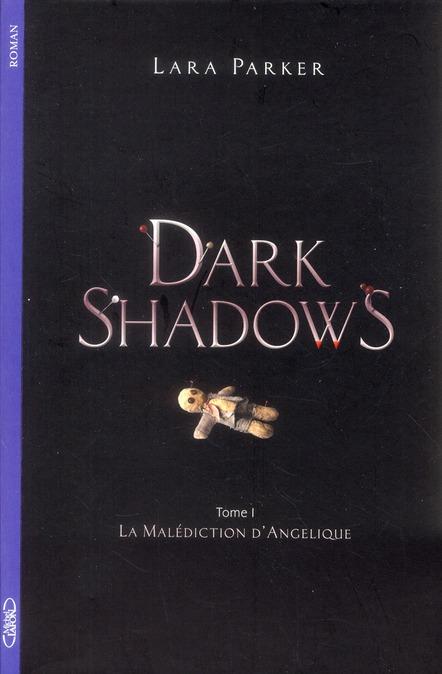 Dark shadows t.1 ; la malédiction d'Angélique