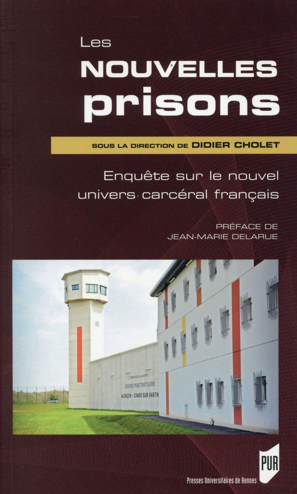 Les Nouvelles Prisons ; Enquete Sur Le Nouvels Univers Carceral Francais