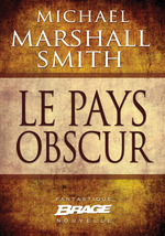 Vente EBooks : Le Pays obscur  - Michael Marshall Smith