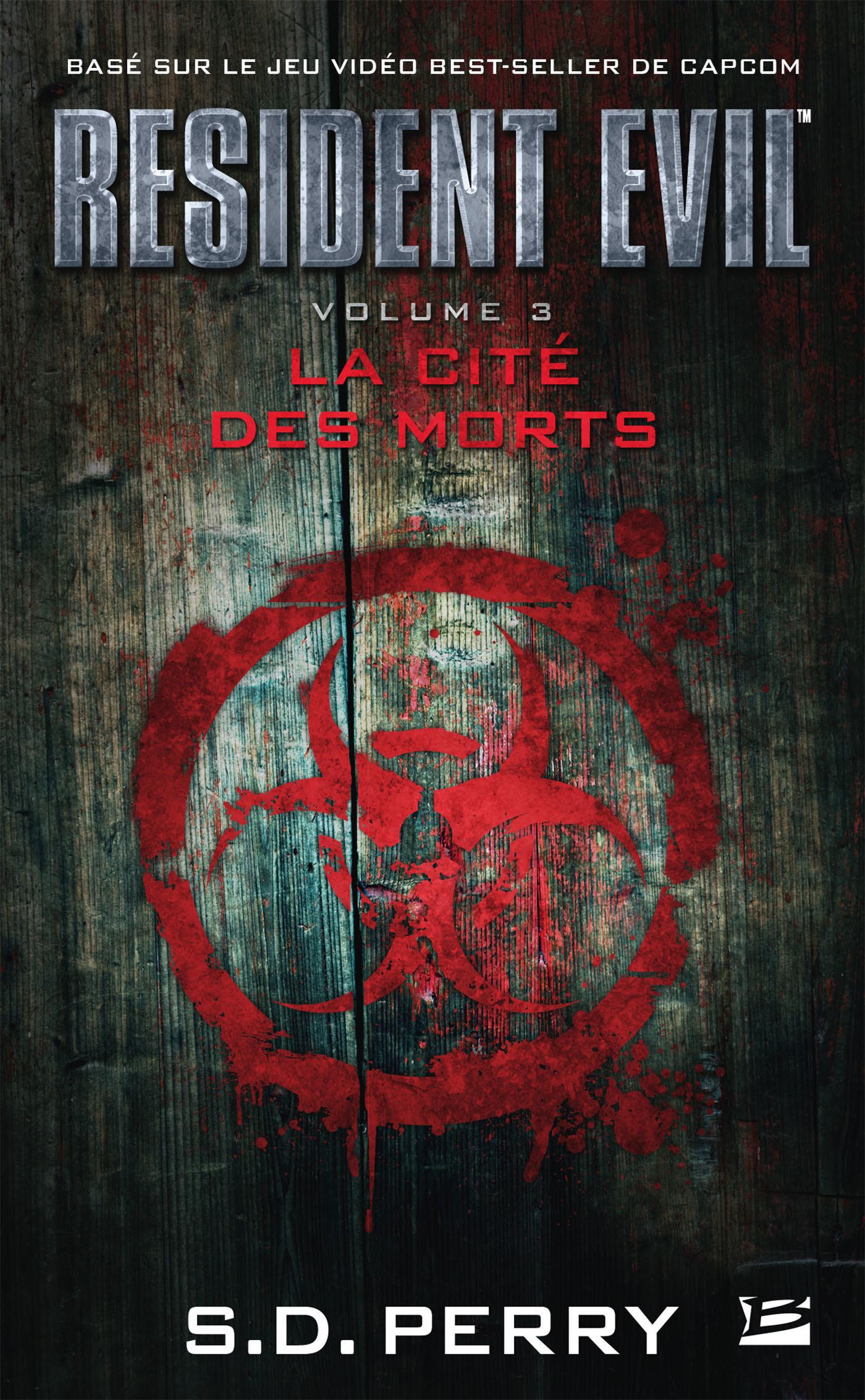 Resident Evil T.3 ; la cité des morts