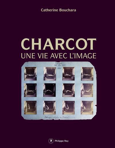 Charcot ; une vie avec l'image