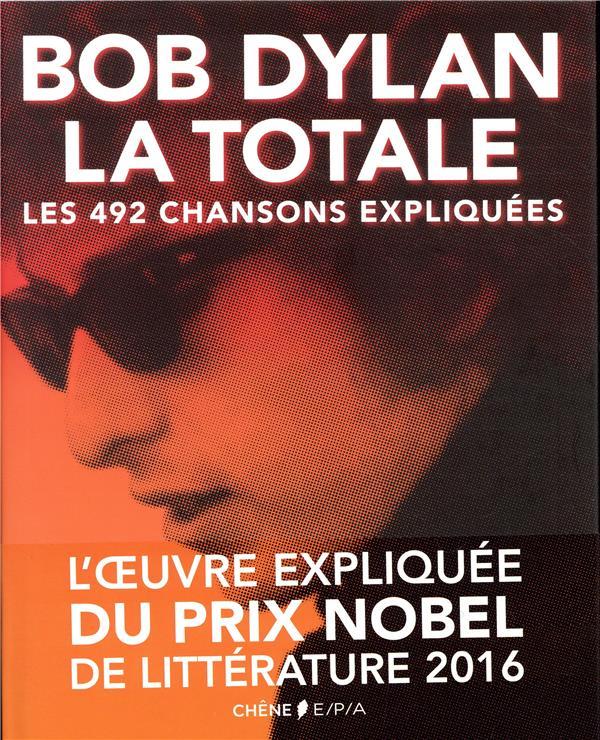 La totale ; Bob Dylan ; les 492 chansons expliquées