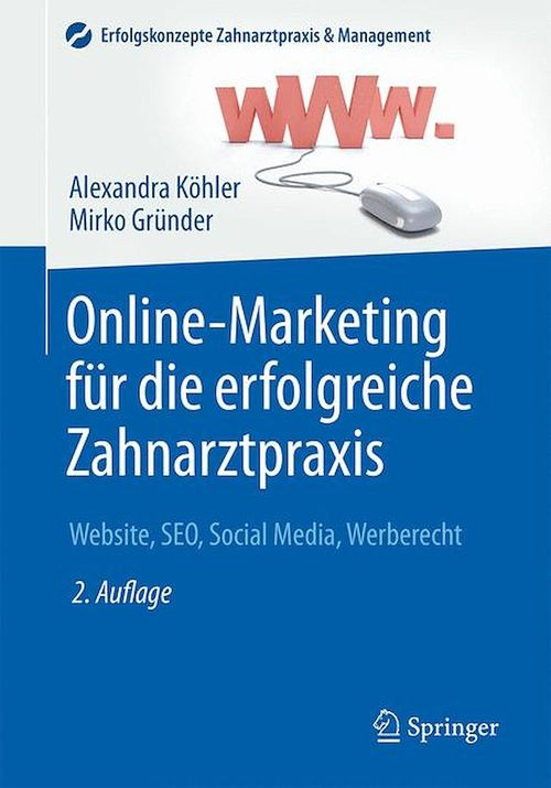 Online-Marketing für die erfolgreiche Zahnarztpraxis  - Mirko Gründer  - Alexandra Köhler