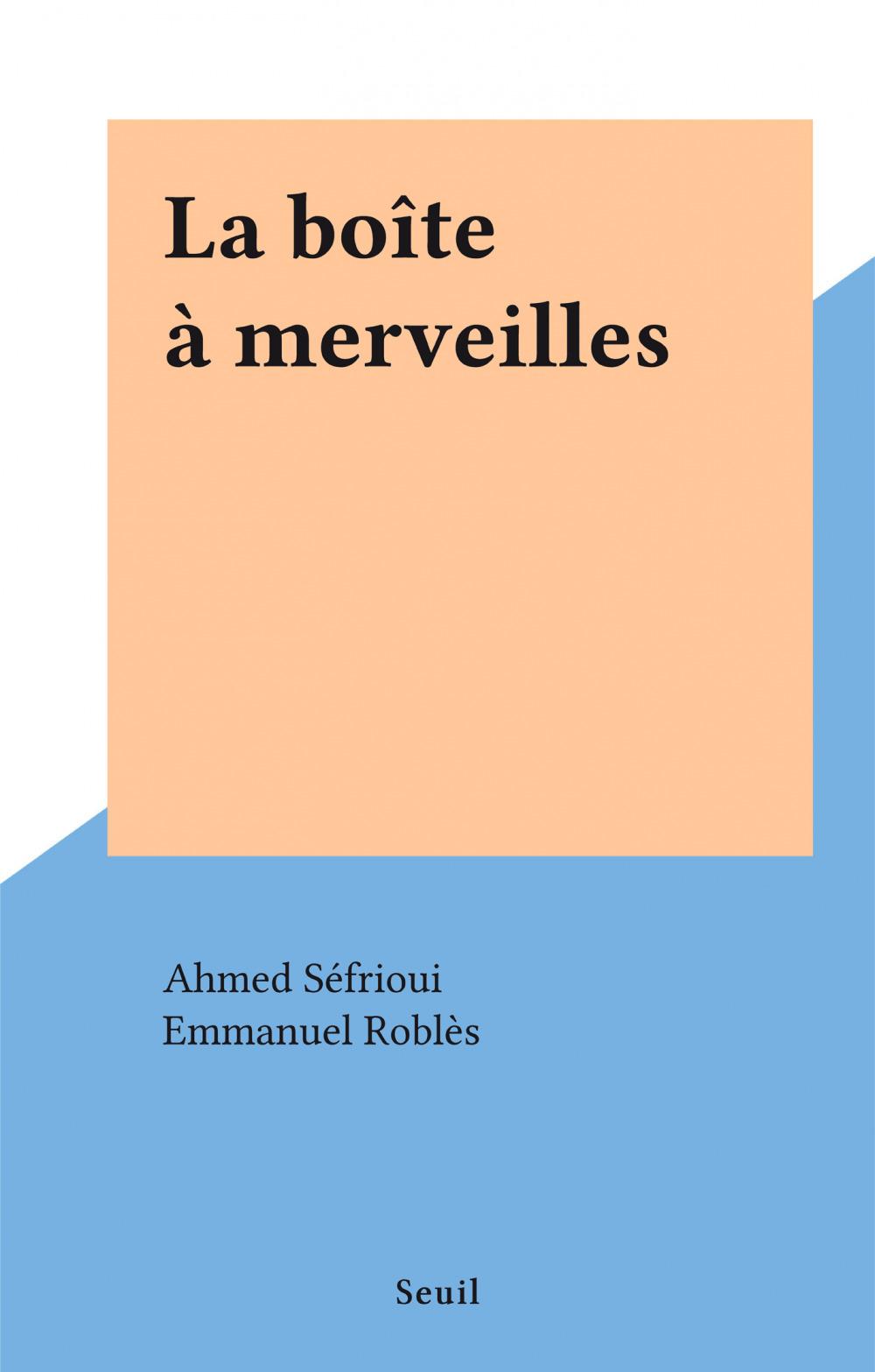 La boîte à merveilles  - Ahmed Sefrioui