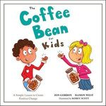 The Coffee Bean for Kids  - Jon Gordon - Damon West