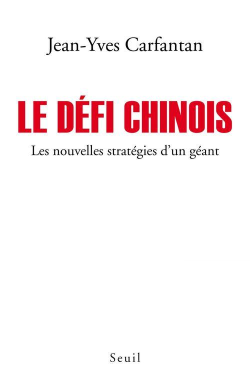 Le défi chinois ; les nouvelles stratégies d'un géant