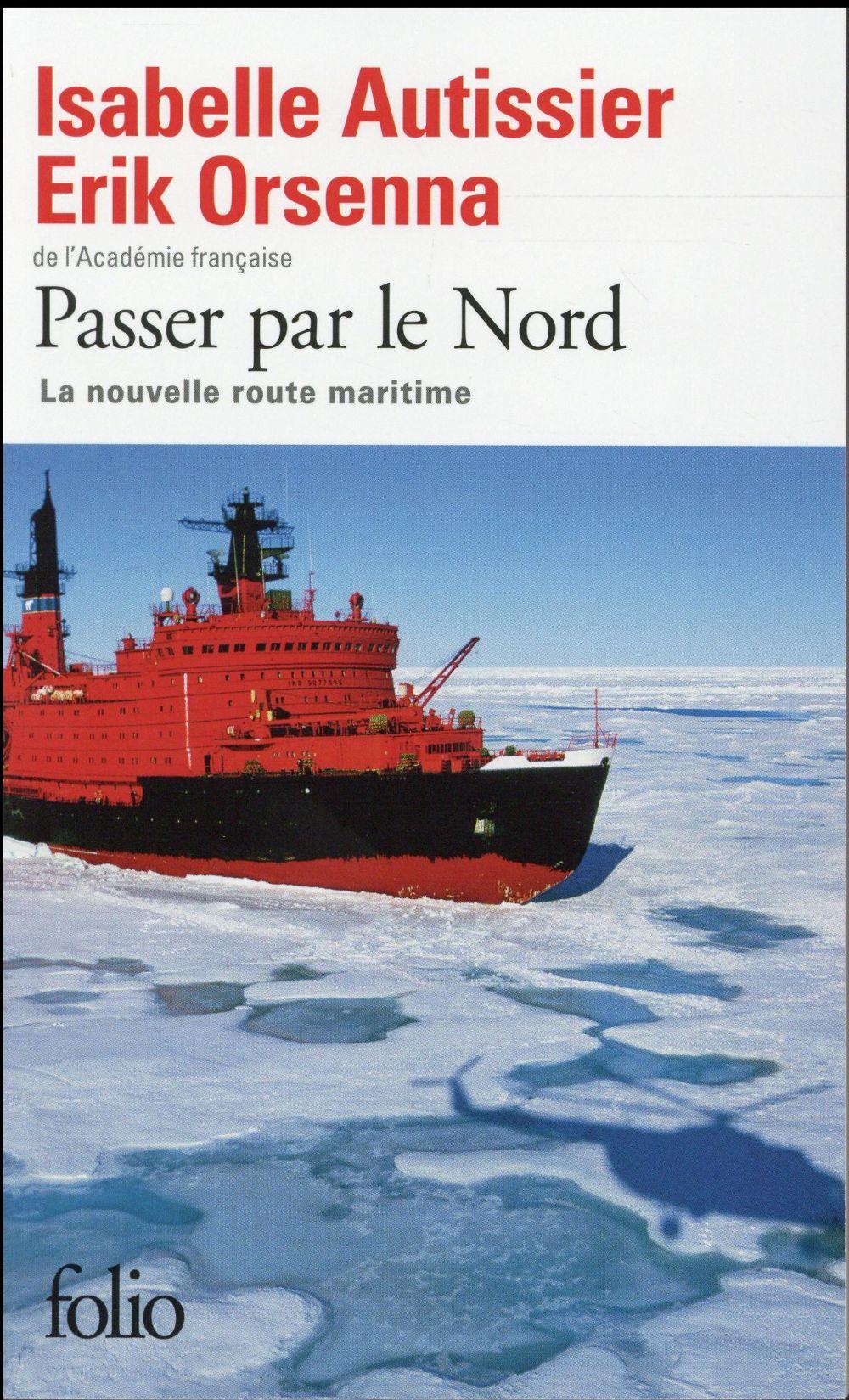 Passer par le nord ; la nouvelle route maritime