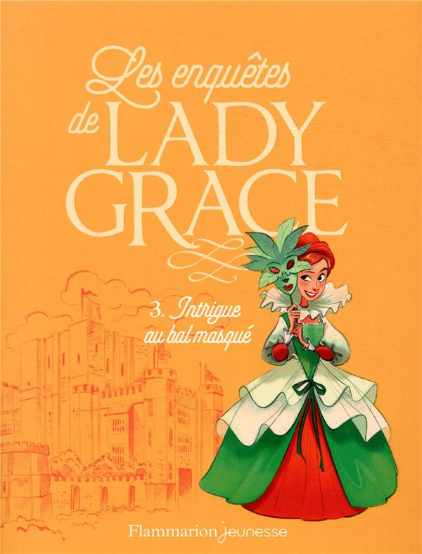 Lady Grace T.3 ; intrigue au bal masqué