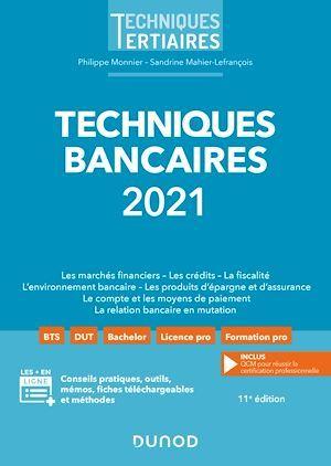 Techniques bancaires 2021  - Philippe Monnier  - Sandrine Mahier-Lefrancois
