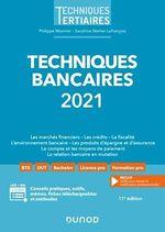 Techniques bancaires 2021  - Sandrine Mahier-Lefrancois - Philippe Monnier