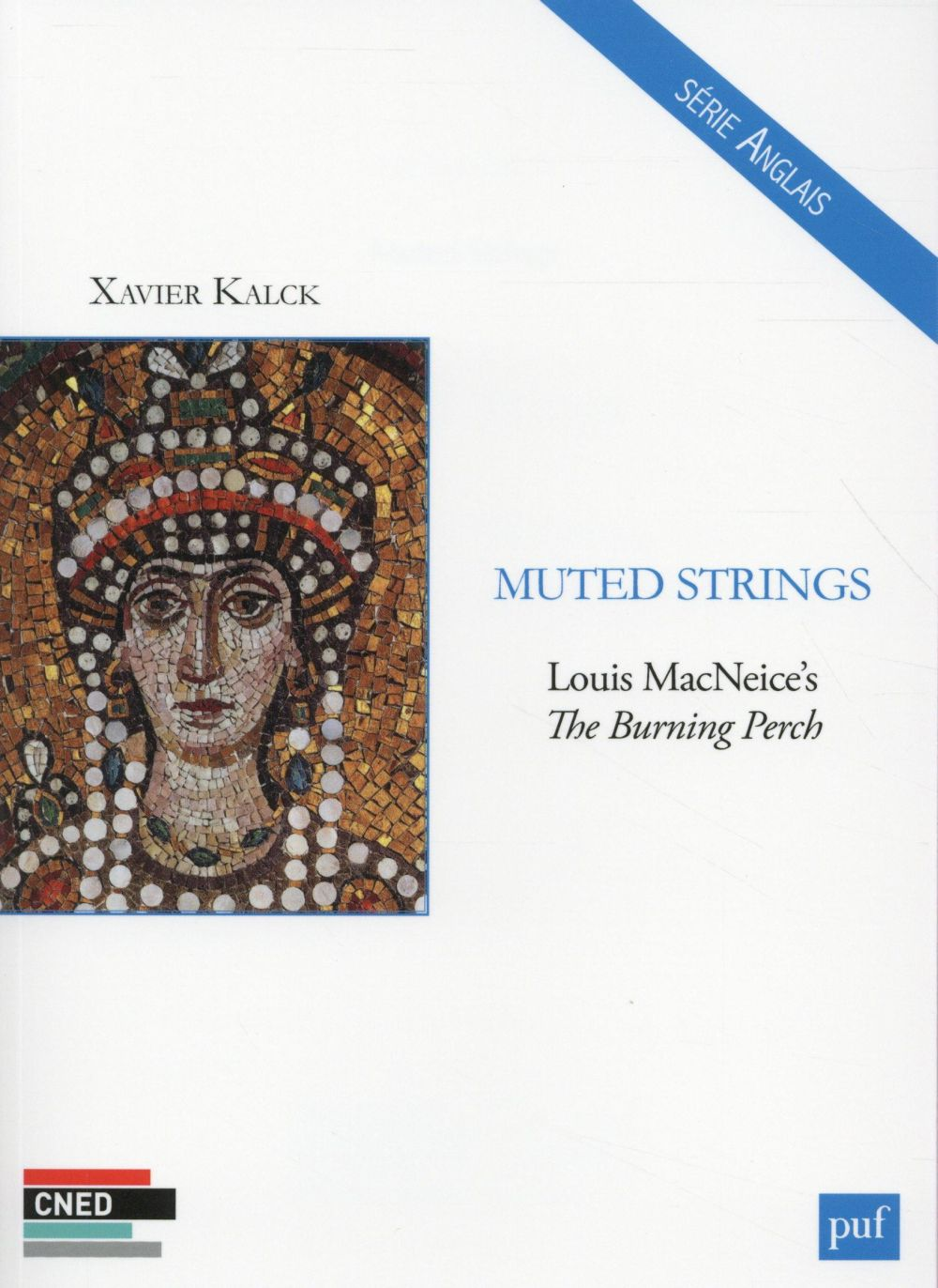 Muted strings ; Louis MacNeice's, the burning perch