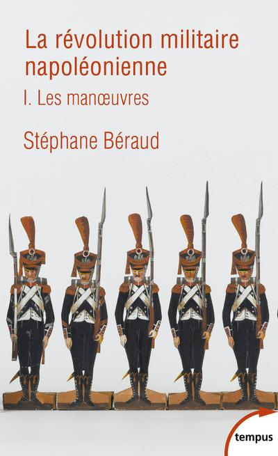 la révolution militaire napoléonienne t.1 ; les manoeuvres