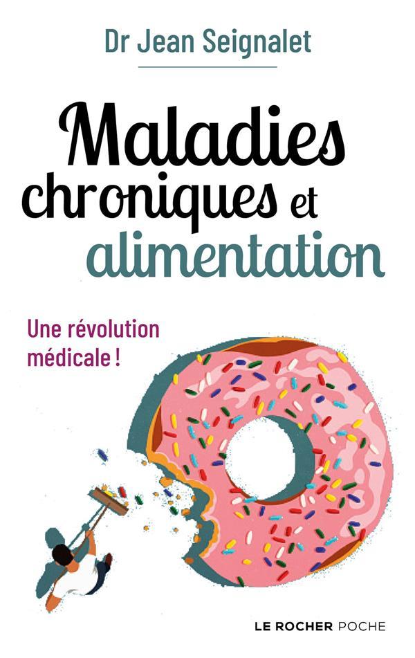Maladies chroniques et alimentation ; une révolution médicale !