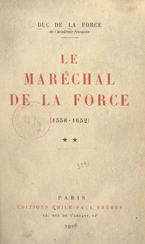 Le maréchal de La Force, 1558-1652 (2)  - Auguste de La Force