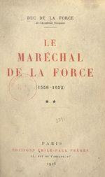 Le maréchal de La Force, 1558-1652 (2)