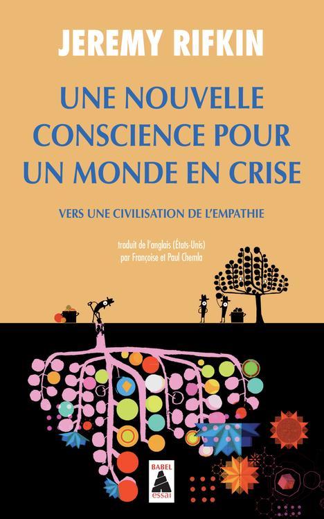 Une nouvelle conscience pour un monde en crise ; vers une civilisation de l'empathie