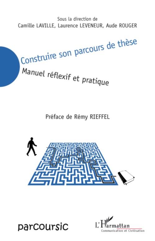 Construire son parcours de thèse ; manuel réflexif et pratique