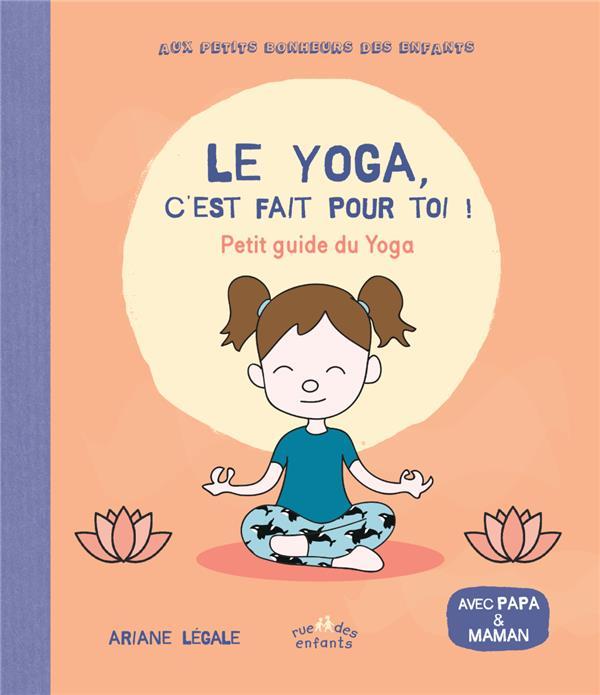 Le Yoga, C'Est Fait Pour Toi !