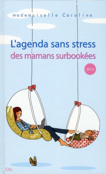 L'Agenda Sans Stress Des Mamans Surbookees