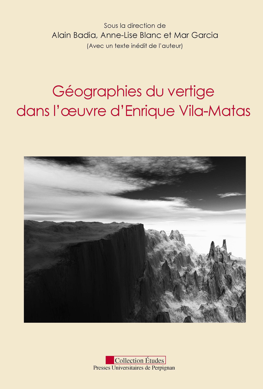 Geographies du vertige dans l oeuvre d enriquvila matas