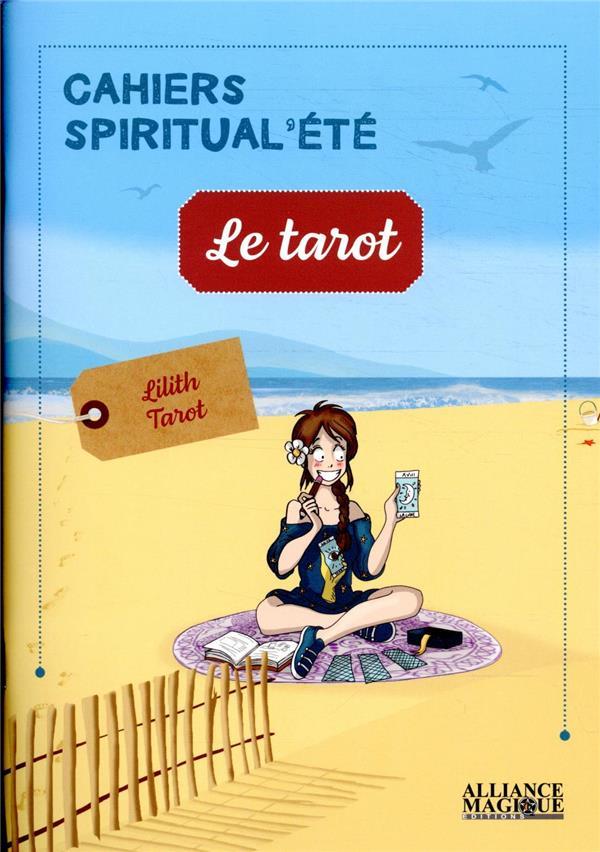 Le tarot ; cahiers spiritual'été