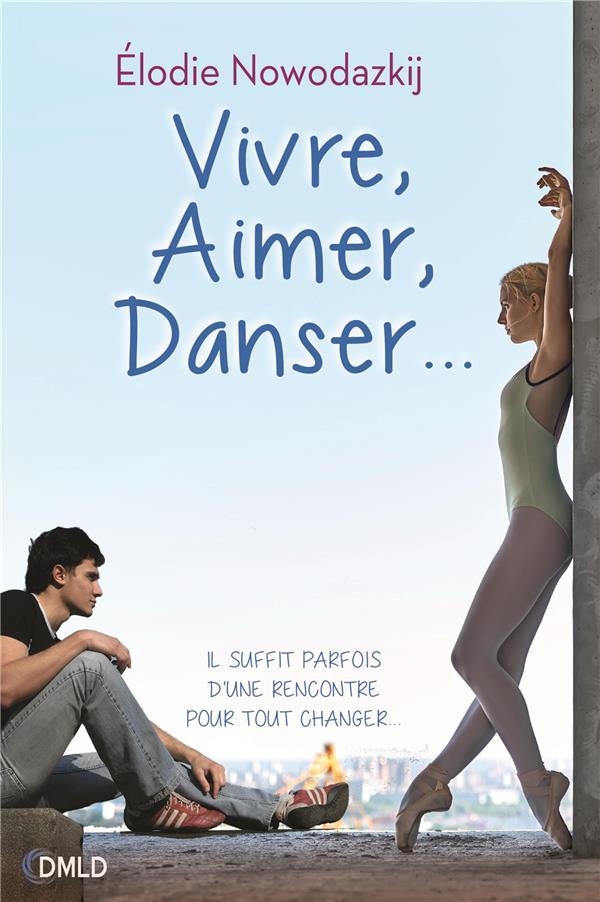 Vivre, aimer, danser...