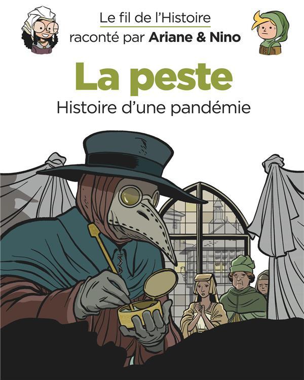 Le fil de l'Histoire raconté par Ariane & Nino t.36 ; la peste, histoire d'une pandémie