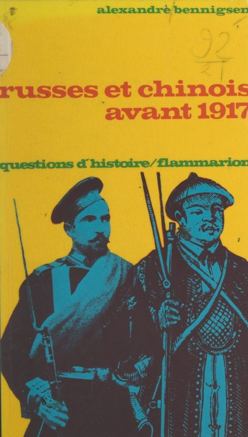 Russes et Chinois avant 1917  - Alexandre Bennigsen