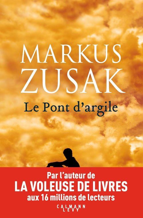 Le pont d'argile  - Markus Zusak