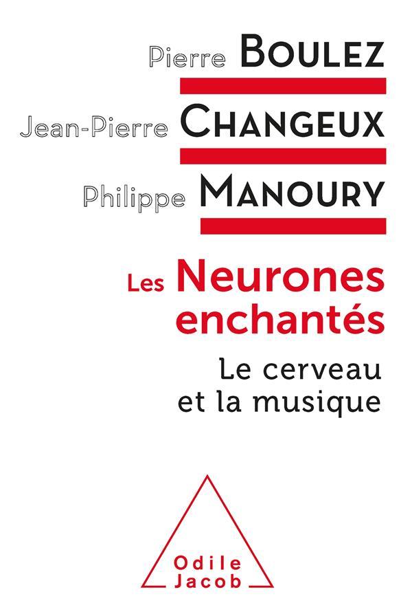 Les neurones enchantés : le cerveau et la musique