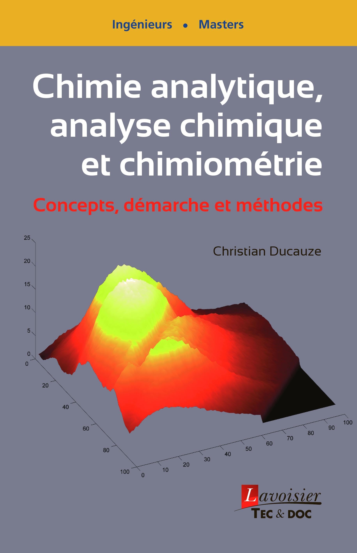 Chimie analytique, analyse chimique et chimiométrie ; concepts, démarche et méthodes